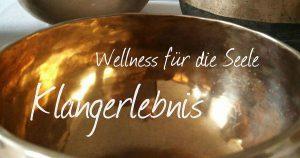 Wellness für die Seele Klangerlebnis @ Wellness für die Seele | Bocholt | Nordrhein-Westfalen | Deutschland