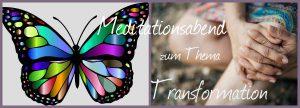 Meditationsabend Transformation @ Wellness für die Seele