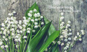 Blumenlesung @ Wellness für die Seele