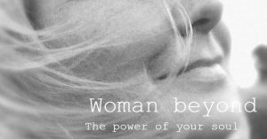 WOMAN BEYOND  - The Power of your Soul @ Schoorl